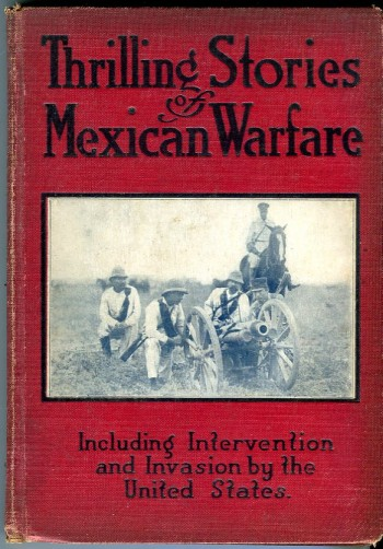 Image for Thrilling Stories of Mexican Warfare including Intervention and Invasion by the United States