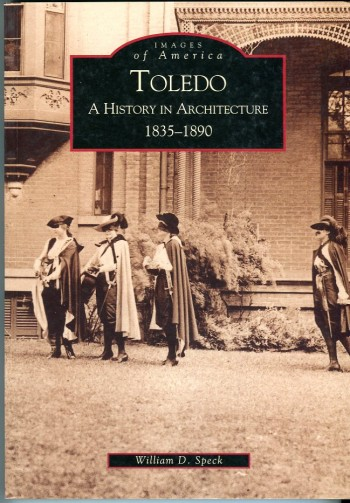Image for Toledo (Ohio): A History in Architecture 1835-1890 (Images of America Series)