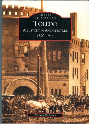 Image for Toledo (Ohio): A History in Architecture 1890-1914 (Images of America Series)