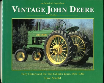 Image for Vintage John Deere: Early History and the Two Cylinder Years, 1837-1960 (American Legend Series)