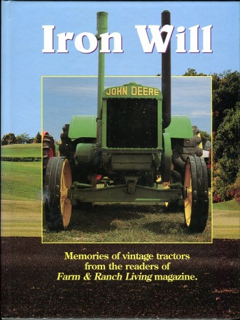 Image for Iron Will: Memories of Vintage Tractors from the Readers of Farm & Ranch Living Magazine
