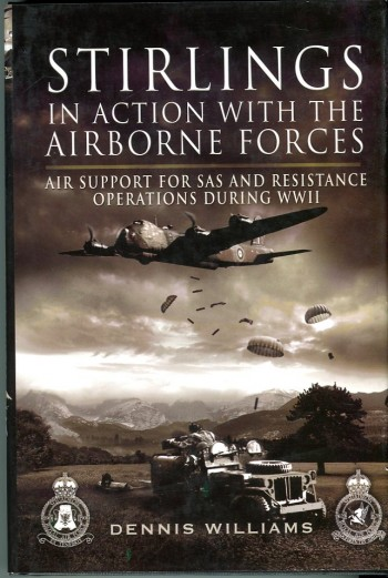 Image for Stirlings in Action with the Airborne Forces: Air Support for SAS and Resistance Operations During WWII