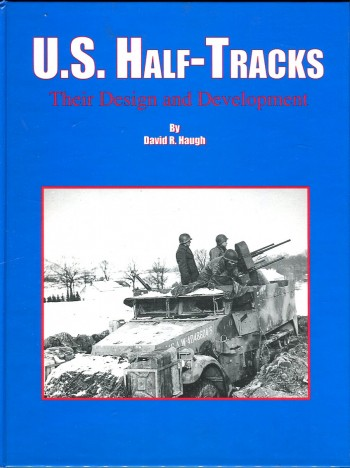 Image for U.S. Half Tracks: Their Design and Development