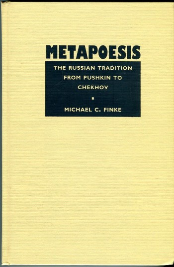 Image for Metapoesis: The Russian Tradition from Pushkin to Chekhov (Sound and Meaning: The Roman Jakobson Series in Linguistics and Poetics Series)
