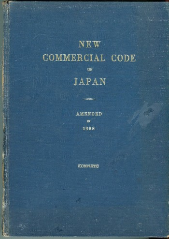 Image for The New Commercial Code of Japan, Amended in 1932, 1933, & 1938