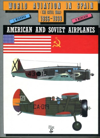 Image for World Aviation in Spain (The Civil War) 1936 1939: American and Soviet Airplanes