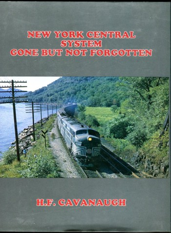Image for New York Central System, Gone, But Not Forgotten