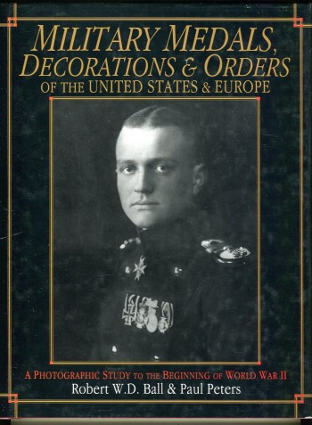 Image for Military Medals, Decorations & Orders of the United States & Europe: A Photographic Study to the Beginning of World War II