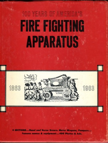 Image for 100 Years of America's Fire Fighting Apparatus