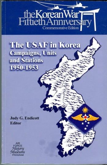 Image for The USAF in Korea: Campaigns, Units and Stations 1950 1953 (The U.S. Air Force in Korea Series)