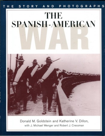 Image for The Spanish-American War: The Story and Photographs