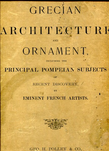 Image for Grecian Architecture and Ornament, including the Principal Pompeian Subjects of Recent Discovery, by Eminent French Artists