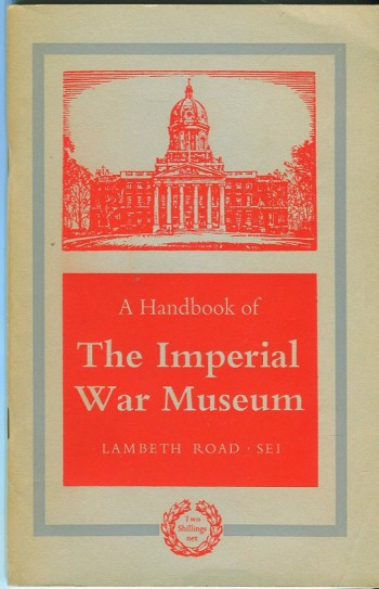Image for Handbook of The Imperial War Museum, Lambeth Road S.E. I, 1914 to the Present Day