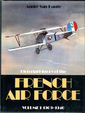 Image for Pictorial History of the French Air Force, Volume 1 1909-1940