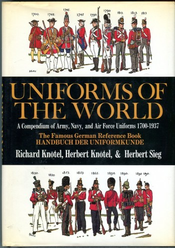 Image for Uniforms of the World: A Compendium of Army, Navy, and Air Force Uniforms 1700-1937