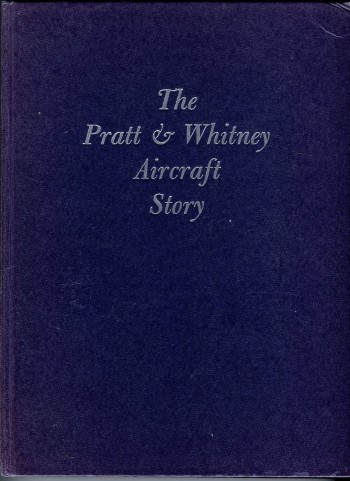 Image for The Pratt & Whitney Aircraft Story