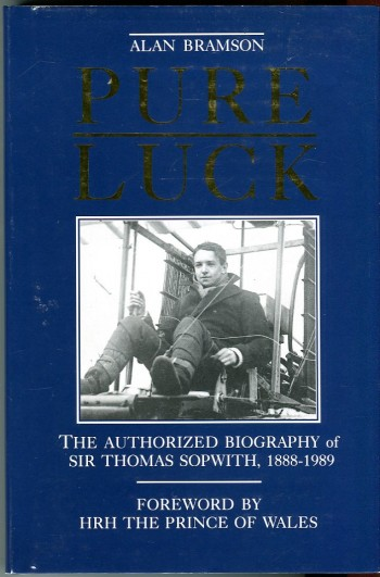 Image for Pure Luck: The Authorized Biography of Sir Thomas Sopwith, 1888-1989
