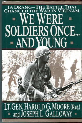Image for We Were Soldiers Once...and Young: Ia Drang: The Battle that Changed the War in Vietnam