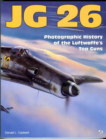 Image for JG 26: Photographic History of the Luftwaffe's Top Guns
