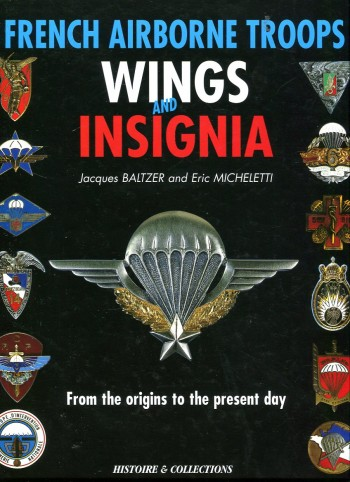 Image for French Airborne Troops Wings and Insignia: From the Origins to the Present Day (Insignes et Brevets Parachusistes de L'Armee Francaise: Des origines a nos jours)