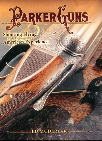 Image for Parker Guns: Shooting Flying and the American Experience