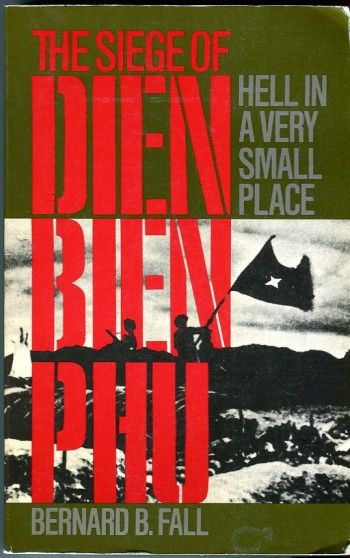 Image for Hell in a Very Small Place: The Siege of Dien Bien Phu