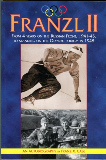 Image for Franzl II: From 4 Years on the Russian Front, 1941-45, to Standing on the Olympic Podium in 1948