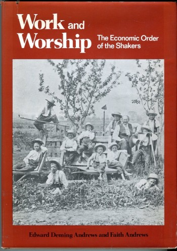 Image for Work and Worship: The Economic Order of the Shakers