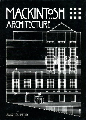 Image for Mackintosh Architecture: The Complete Buildings and Selected Projects