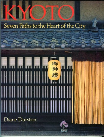 Image for Kyoto: Seven Paths to the Heart of the City