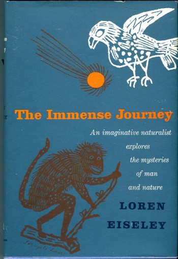 Image for The Immense Journey: An Imaginative Naturalist Explores the Mysteries of Man and Nature