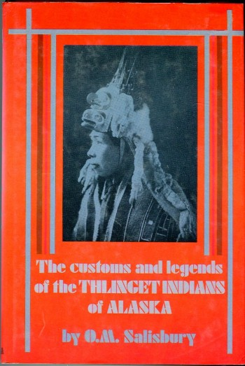 Image for The Customs and Legends of the Thlinget Indians of Alaska