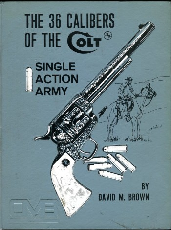 Image for The 36 Calibers of the Colt Single Action Army