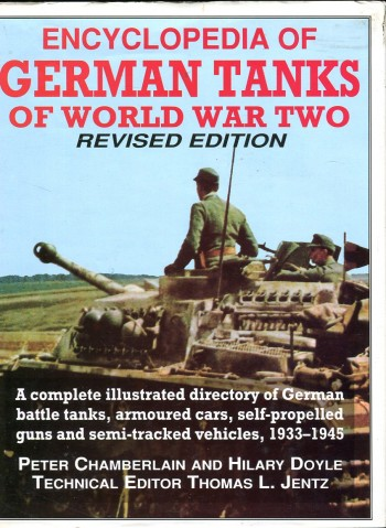 Image for Encyclopedia of German Tanks of World War Two: A Complete Illustrated Directory of German Battle Tanks, Armoured Cars, Self-Propelled Guns and Semi0Tracked Vehicles, 1933-1945