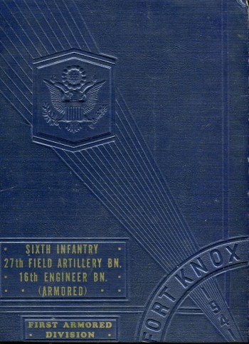 Image for Historical and Pictorial Review First Armored Division of the United States Army, Fort Knox, Kentucky: Sixth Infantry, 27th Field Artillery Bn., 16th Engineer Bn. (Armored)