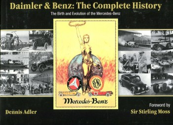 Image for Daimler & Benz: The Complete History; The Birth and Evolution of the Mercedes-Benz