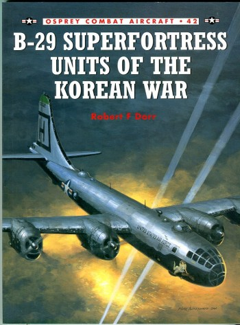 Image for B-29 Superfortress Units of the Korean War (Osprey Combat Aircraft Series 42)