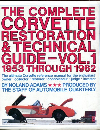 Image for The Complete Corvette Restoration & Technical Guide, Vol. 1, 1953 through 1962