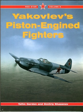 Image for Yakovlev's Piston-Engined Fighters (Red Star Series, Volume 5)