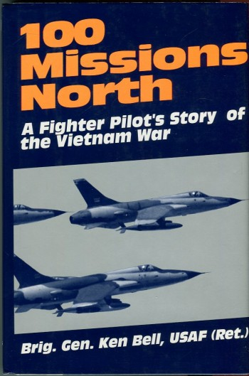 Image for 100 Missions North: A Fighter Pilot's Story of the Vietnam War