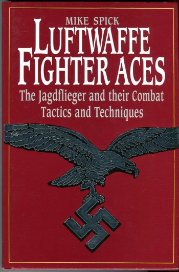 Image for Luftwaffe Fighter Aces: The Jagdflieger and Their Combat Tactics and Techniques