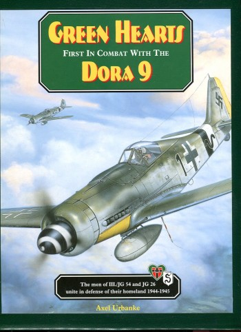 Image for Green Hearts: First in Combat with the Dora 9: The men of III/JG 54 and JG 26 unite in defense of their homeland 1944-1945