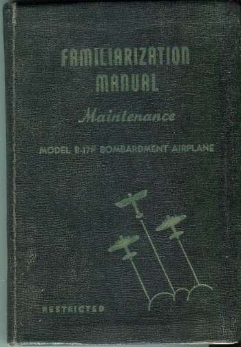 Image for Familiarization Manual for Maintenance of Model B-17F Bombardment Airplane (Boeing Document No. D-4142)
