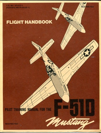 Image for Flight Handbook USAF Series F-51D Aircraft (T.O. No. 1F-51D-1 (Formerly AN 01-60JE-1))