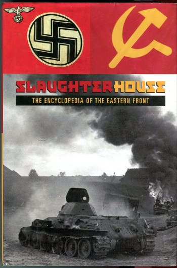 Image for Slaughterhouse: The Encyclopedia of the Eastern Front