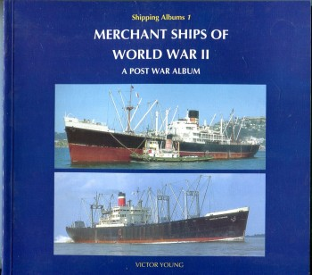 Image for Merchant Ships of World War II: A Post War Album (Shipping Albums No. 1)