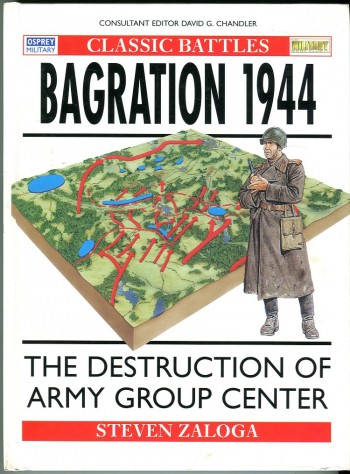 Image for Bagration 1944: The Destruction of Army Group Center (Osprey Military Classic Battles Series No. 42)
