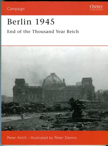 Image for Berlin 1945: End of the Thousand Year Reich (Osprey Campaign Series No. 159)