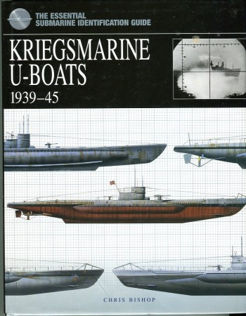 Image for Kriegsmarine U-Boats 1939-45 (Essential Submarine Identification Guide)