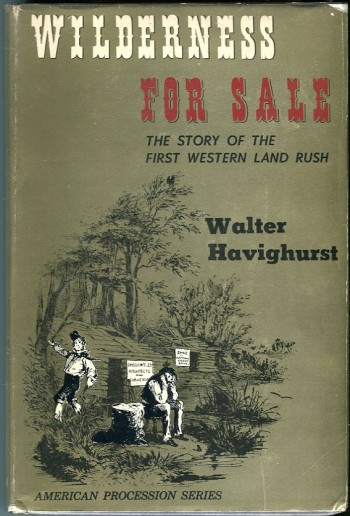 Image for Wilderness for Sale: The Story of the First Western Land Rush (American Procession Series)